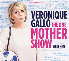 Véronique Gallo « The One Mother Show »